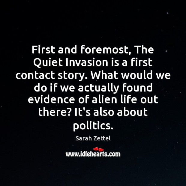 Image, First and foremost, The Quiet Invasion is a first contact story. What