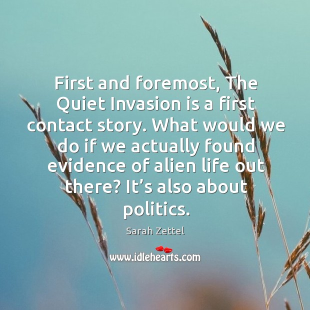 Image, First and foremost, the quiet invasion is a first contact story.