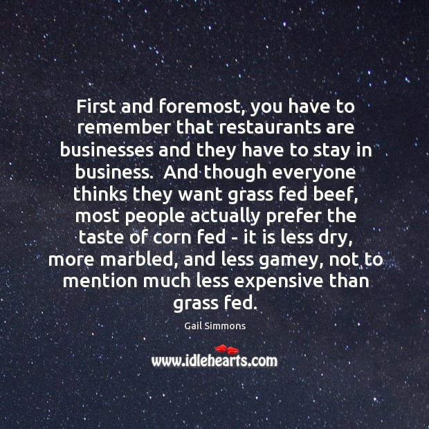First and foremost, you have to remember that restaurants are businesses and Image