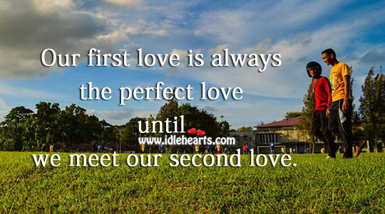 Image, First love is always the perfect love