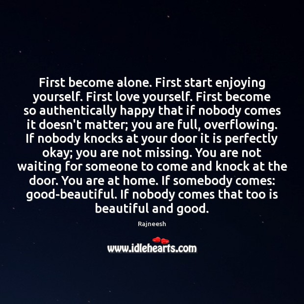 First Become Alone First Start Enjoying Yourself First Love