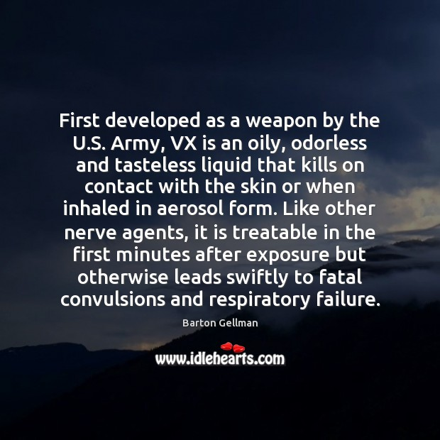 Image, First developed as a weapon by the U.S. Army, VX is
