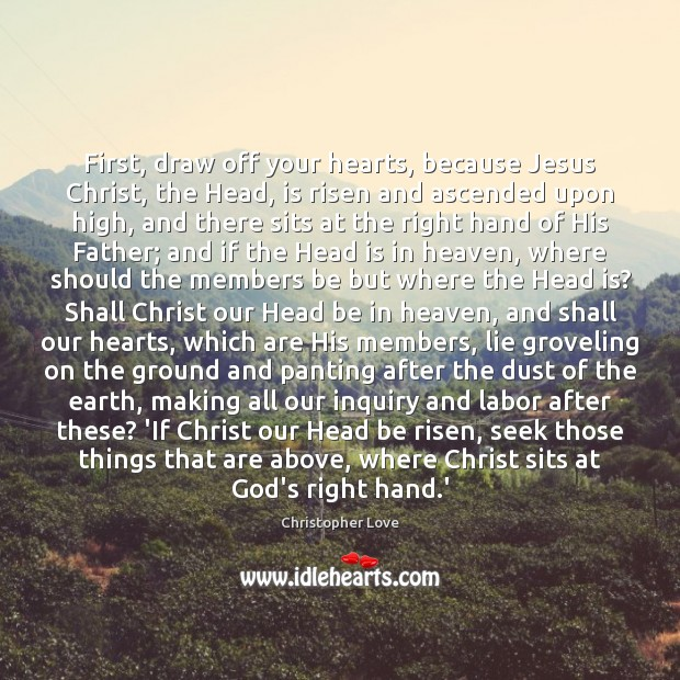 Image, First, draw off your hearts, because Jesus Christ, the Head, is risen