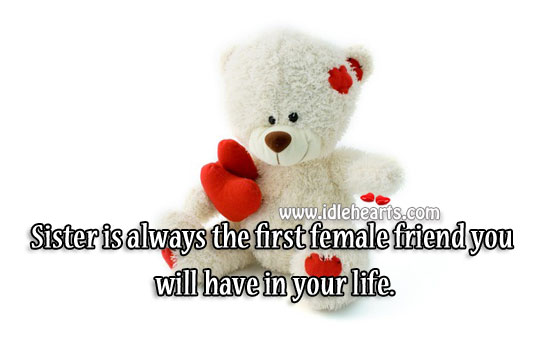 Sister is always the first female friend you will have in your life. Image