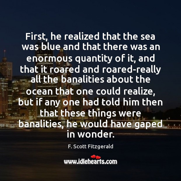 First, he realized that the sea was blue and that there was Image