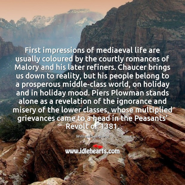 First impressions of mediaeval life are usually coloured by the courtly romances Holiday Quotes Image