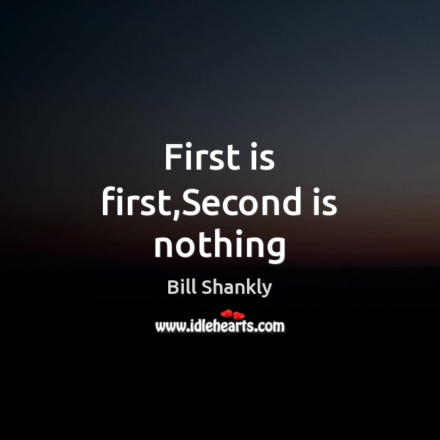 Image, First is first,Second is nothing
