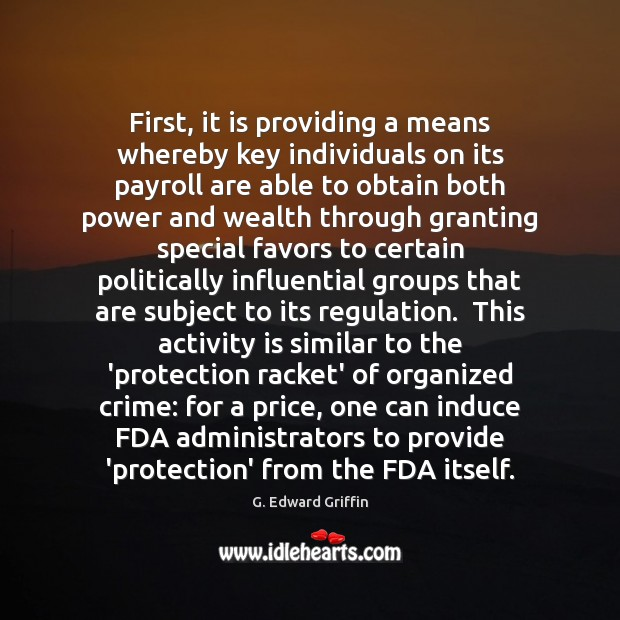 First, it is providing a means whereby key individuals on its payroll G. Edward Griffin Picture Quote
