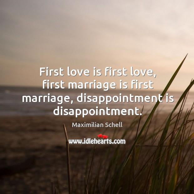 First love is first love, first marriage is first marriage, disappointment is disappointment. Image
