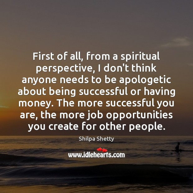First of all, from a spiritual perspective, I don't think anyone needs Being Successful Quotes Image