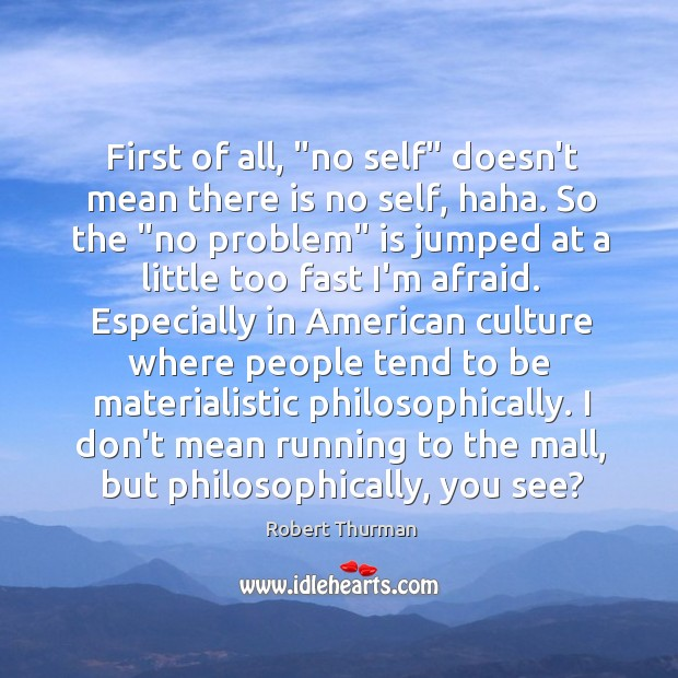 "First of all, ""no self"" doesn't mean there is no self, haha. Image"