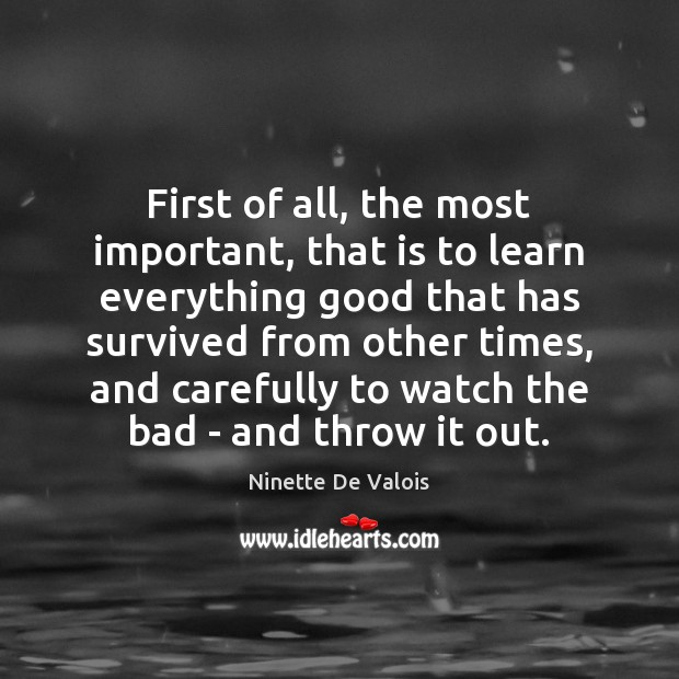 First of all, the most important, that is to learn everything good Image