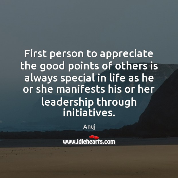 Image, First person to appreciate the good points of others is always special