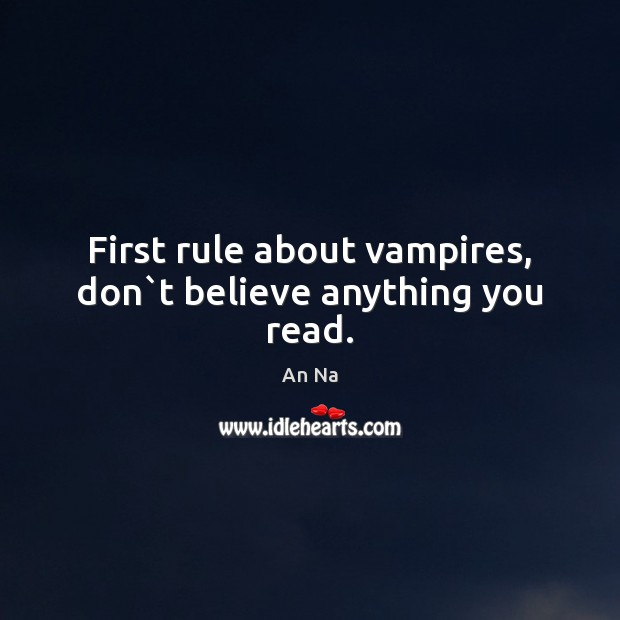 Image, First rule about vampires, don`t believe anything you read.