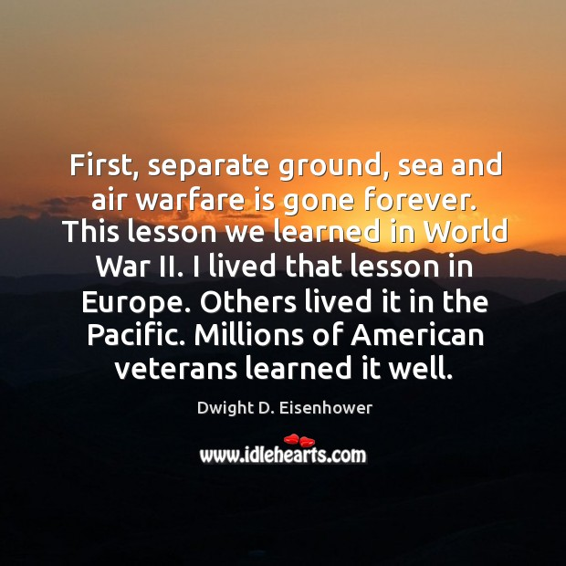 Image, First, separate ground, sea and air warfare is gone forever. This lesson