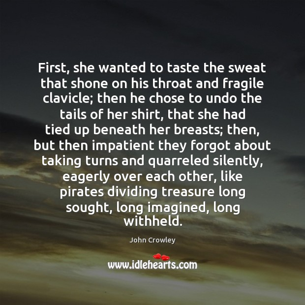 First, she wanted to taste the sweat that shone on his throat Image