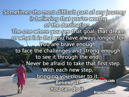 Never Be Afraid To Take First Step., Afraid, Believe, Brave, Destination, Difficult, Dream, Face, Goal, Journey, Strong