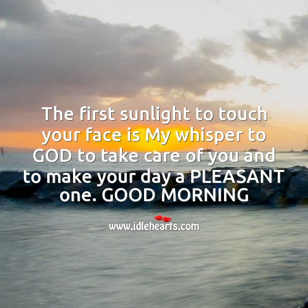 Image, First sunlight to touch your face is my whisper to god