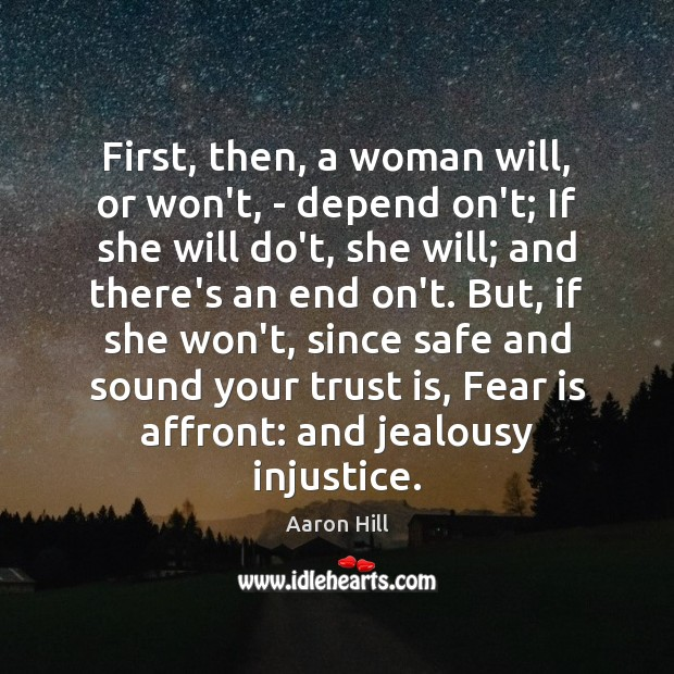 Image, First, then, a woman will, or won't, – depend on't; If she