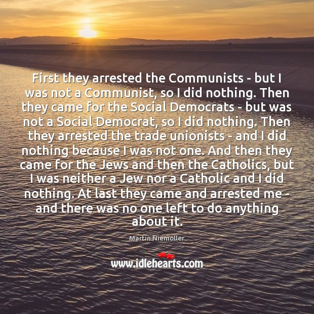 Image, First they arrested the Communists – but I was not a Communist,