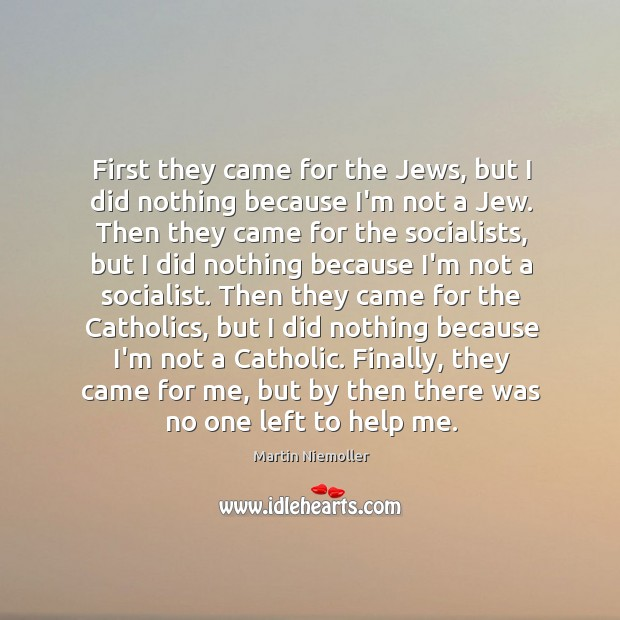 First they came for the Jews, but I did nothing because I'm Image