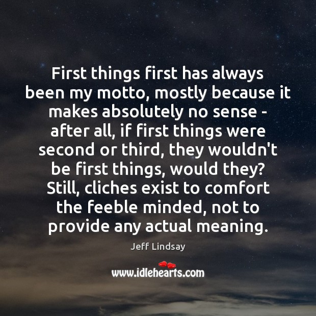 First things first has always been my motto, mostly because it makes Image