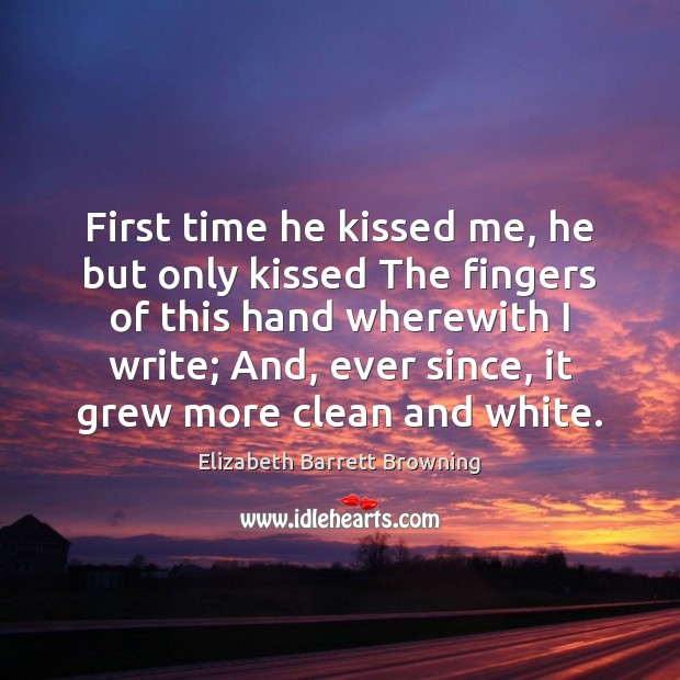 First time he kissed me, he but only kissed The fingers of Image