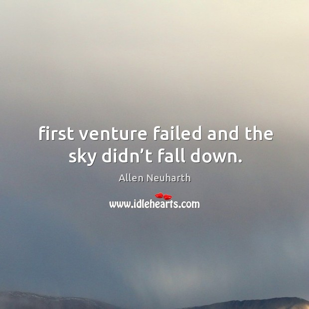 Image, First venture failed and the sky didn't fall down.