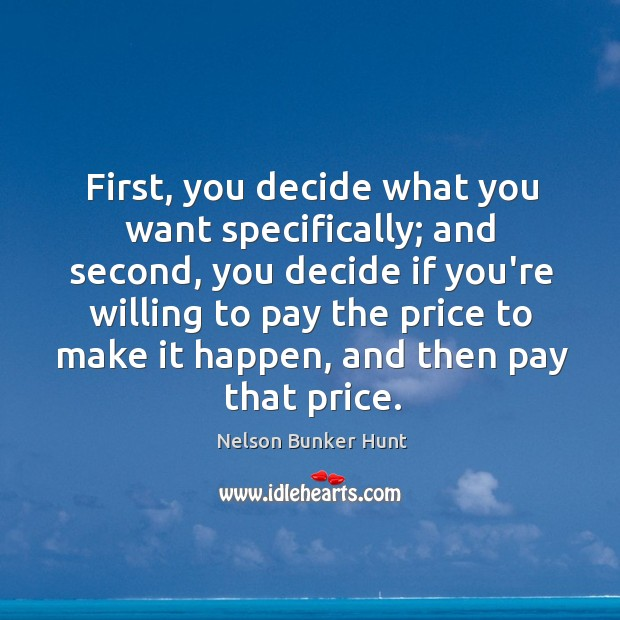 First, you decide what you want specifically; and second, you decide if Image