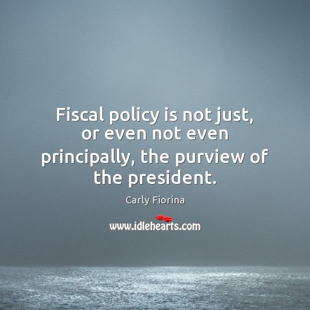 Fiscal policy is not just, or even not even principally, the purview of the president. Image