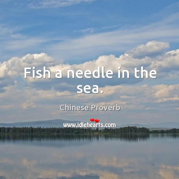 Fish a needle in the sea. Image