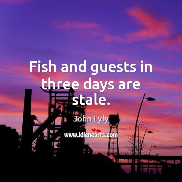Fish and guests in three days are stale. Image