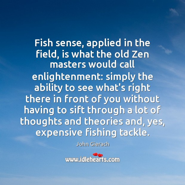 Image, Fish sense, applied in the field, is what the old Zen masters