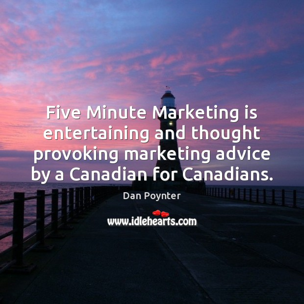 Five Minute Marketing is entertaining and thought provoking marketing advice by a Marketing Quotes Image