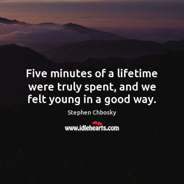Five minutes of a lifetime were truly spent, and we felt young in a good way. Image
