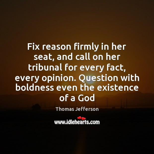 Fix reason firmly in her seat, and call on her tribunal for Boldness Quotes Image
