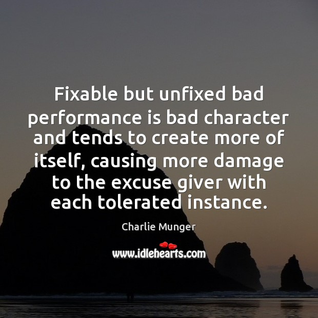 Fixable but unfixed bad performance is bad character and tends to create Performance Quotes Image