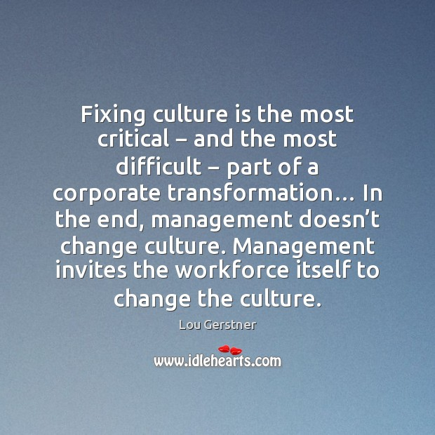Fixing culture is the most critical − and the most difficult − part Image