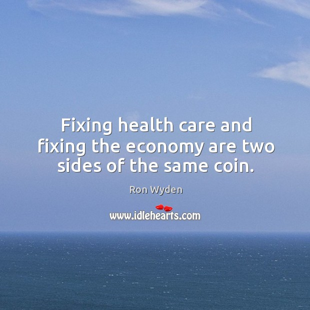 Image, Fixing health care and fixing the economy are two sides of the same coin.