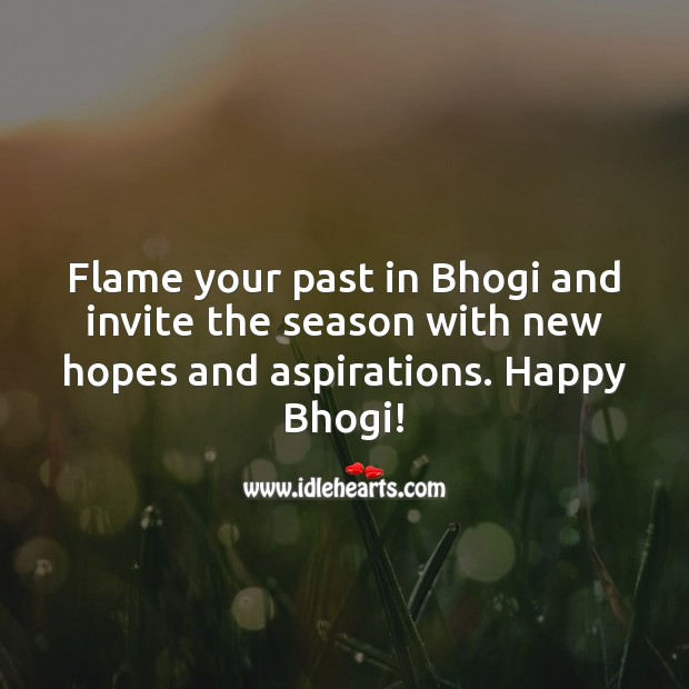Flame your past in Bhogi and invite the season with new hopes and aspirations. Bhogi Wishes Image