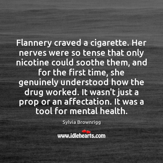 Image, Flannery craved a cigarette. Her nerves were so tense that only nicotine