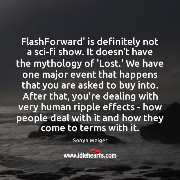 FlashForward' is definitely not a sci-fi show. It doesn't have the mythology Image