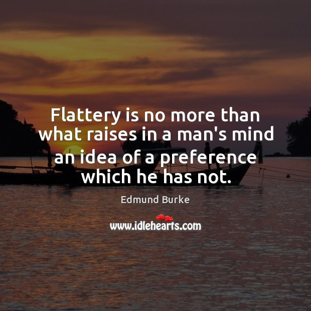 Image, Flattery is no more than what raises in a man's mind an