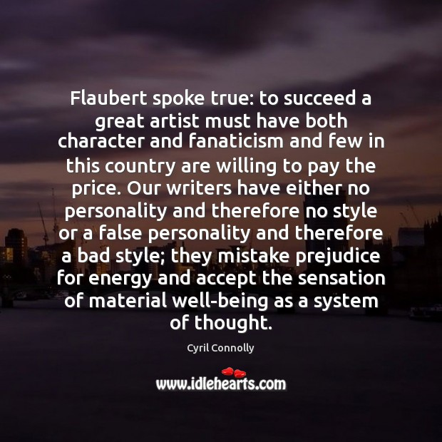 Flaubert spoke true: to succeed a great artist must have both character Image