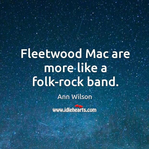 Fleetwood mac are more like a folk-rock band. Image