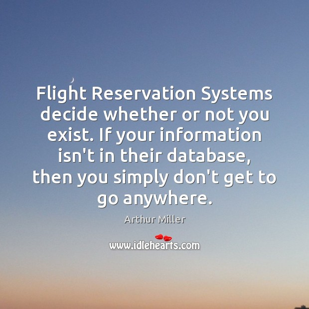 Image, Flight Reservation Systems decide whether or not you exist. If your information