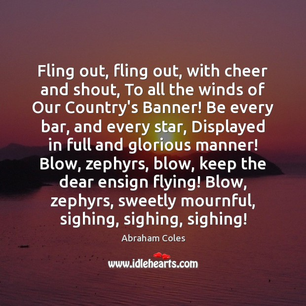 Image, Fling out, fling out, with cheer and shout, To all the winds