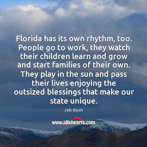 Florida has its own rhythm, too. People go to work, they watch their children learn and Image