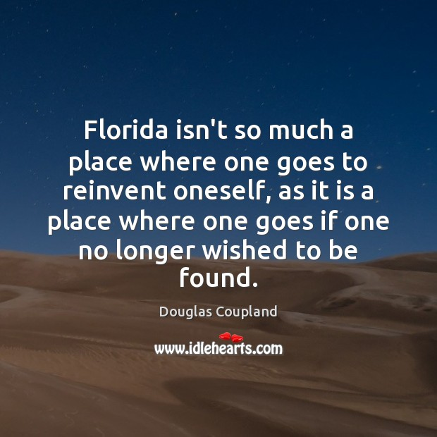 Florida isn't so much a place where one goes to reinvent oneself, Image