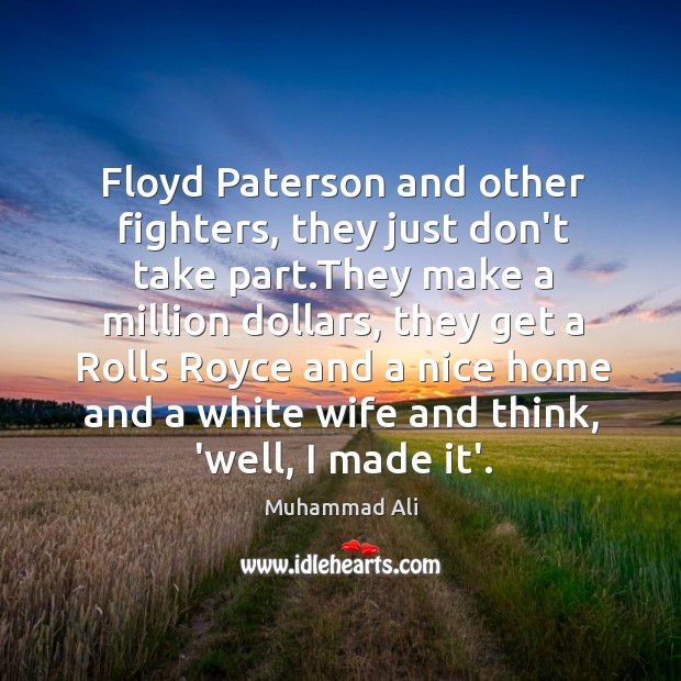 Floyd Paterson and other fighters, they just don't take part.They make Image